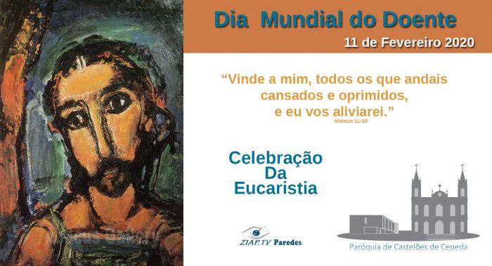 Dia Mundial do Doente – Eucaristia 09/02/2020